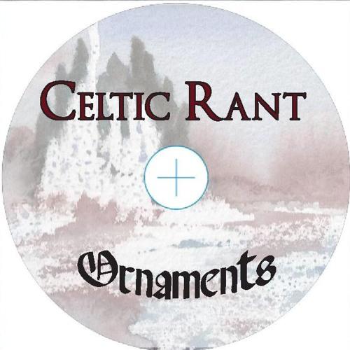 Celtic Rant - Ornaments