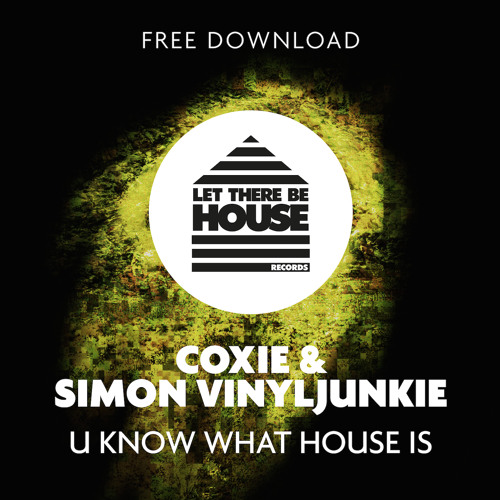Coxie & Simon VinylJunkie - U Know What House Is *FREE DOWNLOAD*