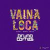 Vaina Loca (Bruno Torres Remix)