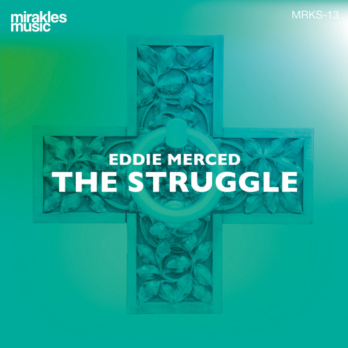 Eddie Merced - The Struggle