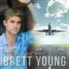 Would You Wait For Me 一 Brett Young