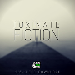 Toxinate - Fiction (FREE DOWNLOAD)*