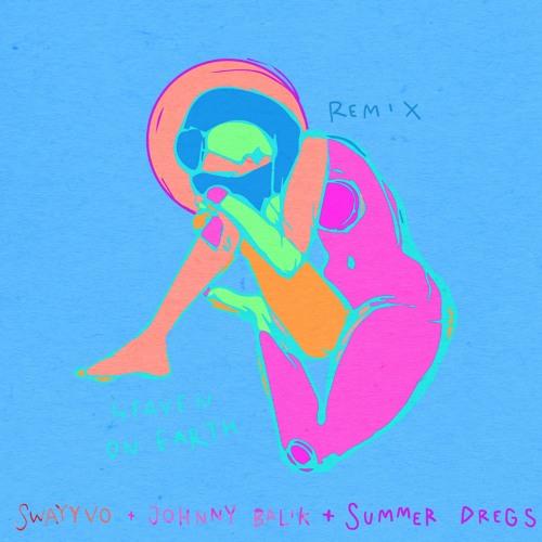 Heaven On Earth Remix - Swayyvo, Summer Dregs, Johnny Balik