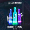 Far East Movement - Like A G6 (Galwaro x LVKAZ Remix)