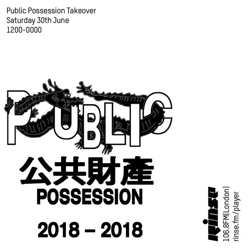 Rinse FM Podcast - Public Possession Takeover