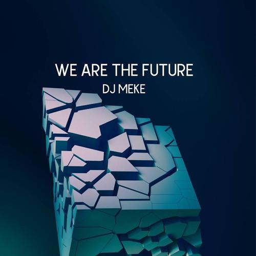 Dj Meke - We Are The Future