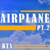 Airplane Pt.2 - BTS (english cover)
