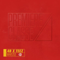 4B & Teez - Whistle (CIISNERO THE BOOTY REMIX)