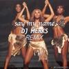 Say My Name (DJ Merks Remix)