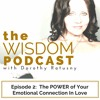 The POWER of Emotional Connection In Your Love Relationship: Episode 2 of 'the WISDOM PODCAST'