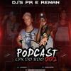 PODCAST 002 DJS PR E RENAN DE SG = SÓÓ PORRADA SECA NAS DESGRAÇADA DO RDO