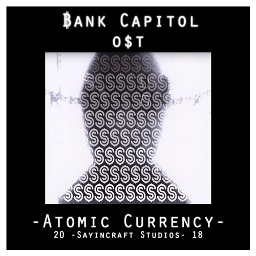 Atomic Currency - Bank Capitol OST