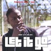 Download Let It Go (Feat & Produced by: KiD HitZ) Mp3