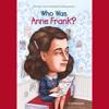 Who Was Anne Frank? by Ann Abramson, read by Kevin Pariseau