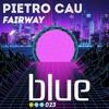 Pietro Cau - Fairway (Original Mix) - Snippet