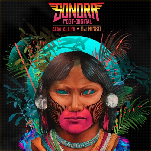 Fora Temer (Sonora Post Digital mix) - Ataw Allpa,  DJ Nirso, Uaná System