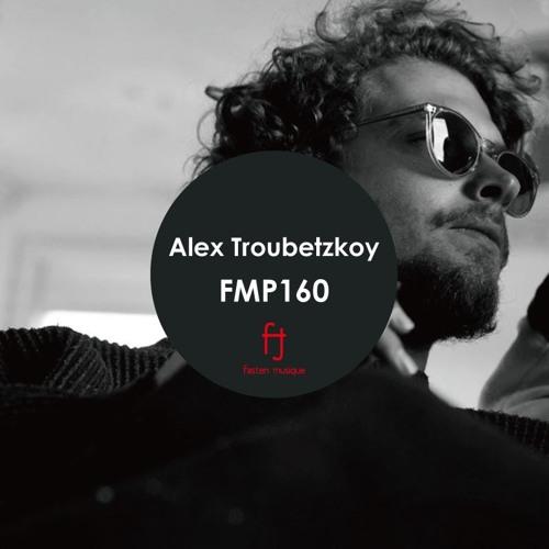 Fasten Musique Podcast 160 | Alex Troubetzkoy