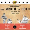 The Wroth on Hoth: C-3PO and R2-D2 vs. Timon and Pumbaa