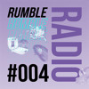 RUMBLE RADIO 004