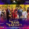 Pyar Wyar - Sahir Ali Bagga & Aima Baig - Na Band Na Barati - Movie 2018 - bestsongs.pk