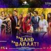 Sajan Bin Raina _ Na band Na Baraati  - Rahat Fateh ali khan