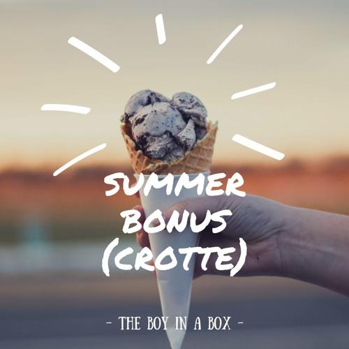Summer Bonus - un Job & une Crotte