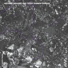 Michael Beharie and Teddy Rankin-Parker - So Much Trash (MONDOJ05)