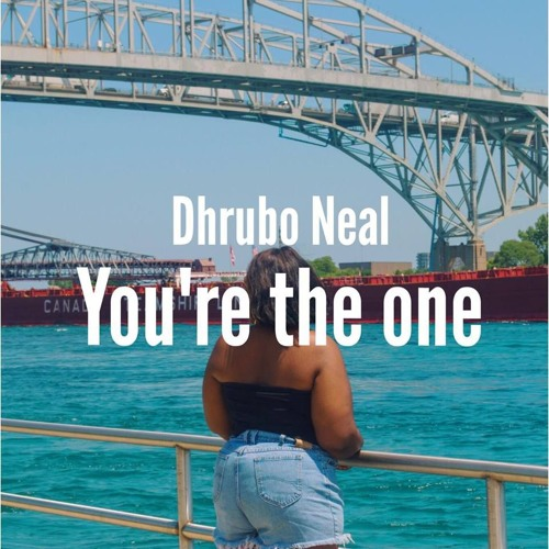 You're the one - Dhrubo Neal ( Prod. Lakey Inspired)