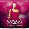 Naina Re (Chillout Mix) Dj Dalal London