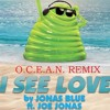 Jonas Blue - I See Love ft. Joe Jonas  - O.C.E.A.N. REMIX - Hotel Transylvania 3: Summer Vacation