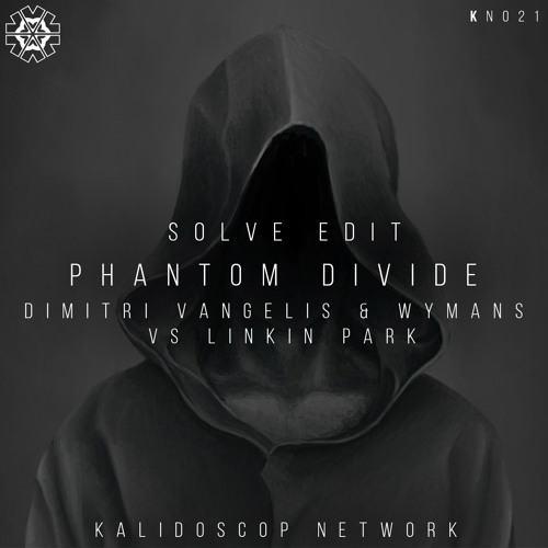Dimitri Vangelis & Wyman Vs Linkin Park - Phantom Divide (SOLVE Edit)