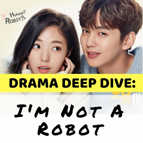 13. I'm Not a Robot (Drama Deep Dive)