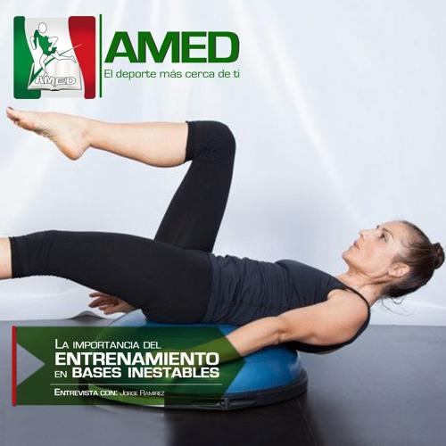 Podcast 184 AMED - La Importancia Del Entrenamiento En Bases Inestables Con El Maestro Jorge Ramirez