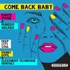 Dante Payne & Rubedo Walker Come Back Baby (Problem Remix Edit)
