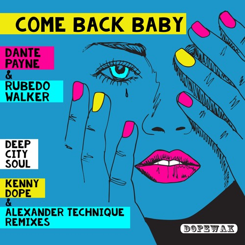 Dante Payne & Rubedo Walker - Come Back Baby - DOPEWAX RECORDS