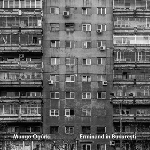 Mungo Ogórki - Erminând În Bucuresti