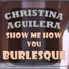 Christina Aguilera - Show Me How You Burlesque (cover)