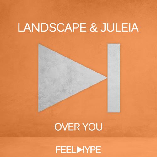 FEEL HYPE: Landscape, Juleia - Over You (Original Mix) | FEE012