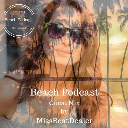 Beach Podcast  Guest Mix by MissBeatDealer