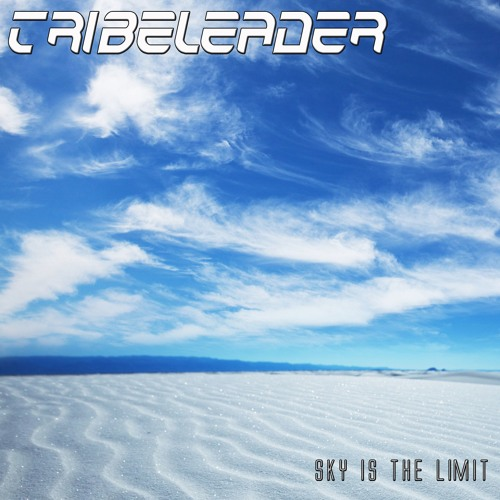 Tribeleader - Sky Is The Limit [Version 2]