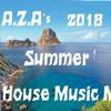A.Z.A's Summer 2018 House Music Mix