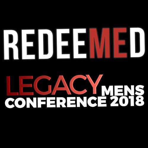 Legacy Men's Conference - Session 5