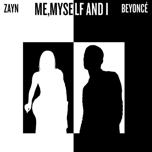 Me Myself And I Duet With Beyonce Zayn By Sanches On