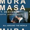 Mura Masa ft. Desiigner - All Around The World (OFTK Remix)