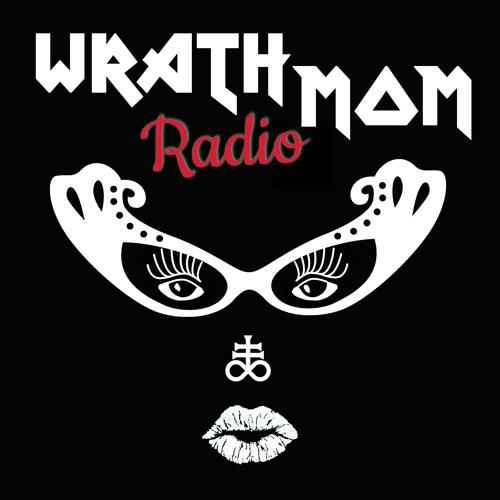 WrathMom Radio #8