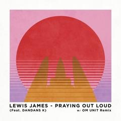 Lewis James (feat Dandans K) - Praying Out Loud