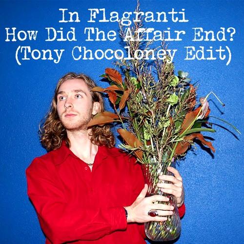 When Did The Affair End (Tony Chocoloney Edit)