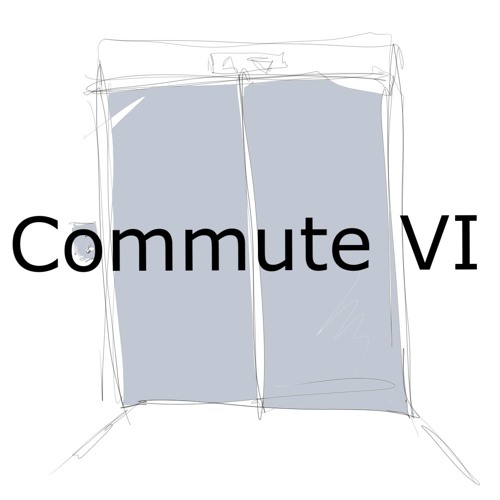 Commute VI