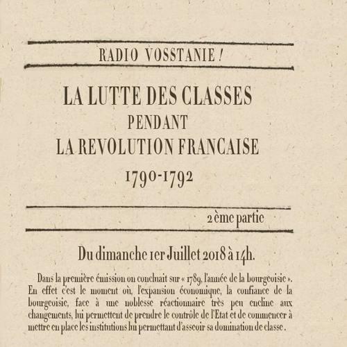 Emission La lutte des classes pendant la Révolution française 2e partie 1790-1792