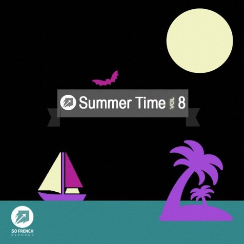 The Summer Time Compilation Vol.8! Out now on So French Records!